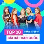 top 20 bai hat han quoc tuan 31/2019 - v.a