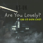 are you lonely? - em co don chu - v.a