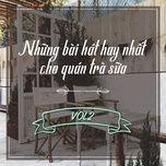nhung bai hat hay nhat danh cho quan tra sua (vol. 2) - v.a