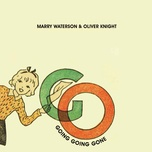 going, going, gone (single) - marry waterson, oliver knight