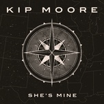 she's mine (single) - kip moore
