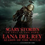 season of the witch (from the motion picture scary stories to tell in the dark) (single) - lana del rey