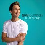 i'll be the one (single) - noah schnacky