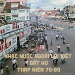 nhac nuoc ngoai loi viet bat hu thap nien 70-80 - v.a