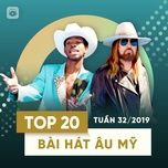 top 20 bai hat au my tuan 32/2019 - v.a