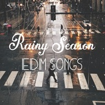 rainy season | edm songs - v.a