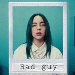 bad guy (remixes) - billie eilish