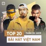 top 20 bai hat viet nam tuan 33/2019 - v.a