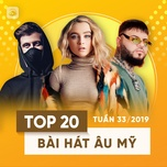 top 20 bai hat au my tuan 33/2019 - v.a