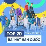 top 20 bai hat han quoc tuan 33/2019 - v.a