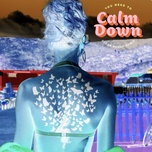 you need to calm down (clean bandit remix) (single) - taylor swift