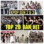 top 20 ban hit kpop cua gen 2 & 3 - v.a