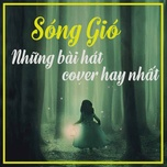song gio - nhung bai hat cover hay nhat - v.a