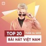 top 20 bai hat viet nam tuan 34/2019 - v.a
