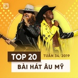 top 20 bai hat au my tuan 34/2019 - v.a