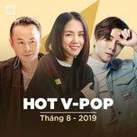 nhac viet hot thang 08/2019 - v.a