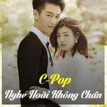 c-pop nghe hoai khong chan (vol. 2) - v.a