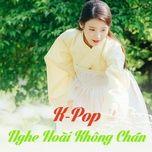 k-pop nghe hoai khong chan (vol. 2) - v.a