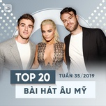 top 20 bai hat au my tuan 35/2019 - v.a