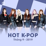 nhac han quoc hot thang 09/2019 - v.a