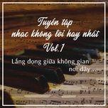 tuyen tap nhac khong loi hay nhat (vol. 1) - v.a