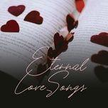nhung ban tinh ca con mai voi thoi gian - eternal love songs - v.a