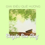 chuyen con song - v.a