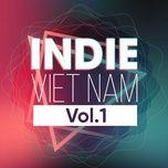 indie viet hay nhat (vol. 1) - v.a