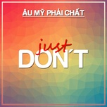 just don't - au my phai chat - v.a