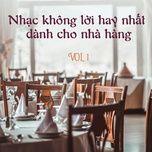 nhac khong loi hay nhat danh cho nha hang (vol. 1) - v.a