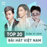 top 20 bai hat viet nam tuan 37/2019 - v.a