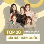 top 20 bai hat han quoc tuan 37/2019 - v.a