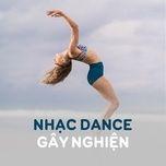 nhac dance gay nghien - v.a