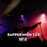 rapper mien tay rap gi? - v.a
