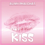 kiss - au my phai chat - v.a