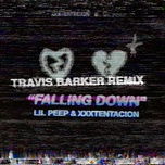 falling down (travis barker remix) (single) - lil peep, xxxtentacion