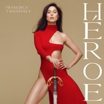 heroe (single) - francisca valenzuela