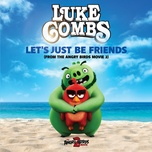 let's just be friends (from the angry birds movie 2) (ep) - luke combs
