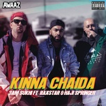 kinna chaida (single) - 3 am sukhi, raxstar, haji springer