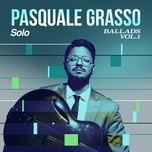 solo ballads, vol. 1 (ep) - pasquale grasso