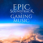 epic soundtrack and gaming music - v.a