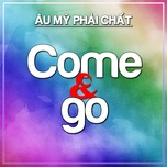 come & go - au my phai chat - v.a