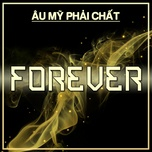 forever - au my phai chat - v.a