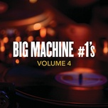 big machine #1's, volume 4 - v.a