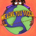 we love you tecca - lil tecca