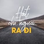 hat cho nguoi ra di - v.a