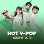 nhac viet hot thang 09/2019 - v.a