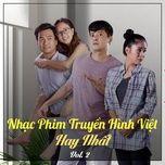 Download nhạc hay Nhạc Phim Truyền Hình Việt Hay Nhất (Vol. 2) online miễn phí