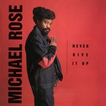 never give it up - michael rose