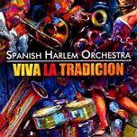 viva la tradicion - spanish harlem orchestra